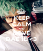 KEEP CALM AND LOVE DAE IL <3 - Personalised Poster A1 size