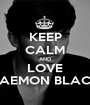 KEEP CALM AND LOVE DAEMON BLACK - Personalised Poster A1 size