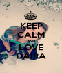 KEEP CALM AND LOVE DAIRA - Personalised Poster A1 size