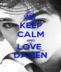 KEEP CALM AND LOVE  DAMEN - Personalised Poster A1 size