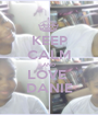 KEEP CALM AND LOVE  DANIE - Personalised Poster A1 size