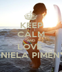KEEP CALM AND LOVE  DANIELA PIMENTA  - Personalised Poster A1 size