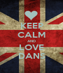 KEEP CALM AND LOVE DANS - Personalised Poster A1 size