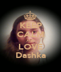 KEEP CALM AND LOVE Dashka - Personalised Poster A1 size