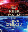 KEEP CALM AND Love DB5KSJ - Personalised Poster A1 size