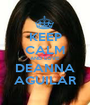 KEEP CALM AND LOVE DEANNA AGUILAR - Personalised Poster A1 size