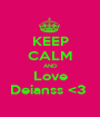 KEEP CALM AND Love Deianss <3  - Personalised Poster A1 size