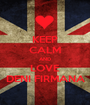 KEEP CALM AND LOVE DENI FIRMANA - Personalised Poster A1 size