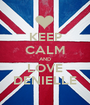 KEEP CALM AND LOVE DENIELLE - Personalised Poster A1 size