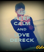 KEEP CALM AND LOVE DERECK - Personalised Poster A1 size