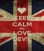 KEEP CALM AND LOVE DEV!L - Personalised Poster A1 size