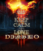 KEEP CALM AND LOVE Diablo III - Personalised Poster A1 size
