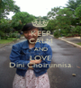 KEEP CALM AND LOVE Dini Choirunnisa - Personalised Poster A1 size