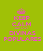 KEEP CALM AND LOVE  DIVINAS  POPULARES - Personalised Poster A1 size