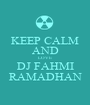 KEEP CALM AND LOVE DJ FAHMI RAMADHAN - Personalised Poster A1 size