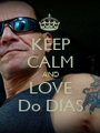 KEEP CALM AND LOVE Do DIAS - Personalised Poster A1 size