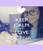 KEEP CALM AND LOVE DORNA  - Personalised Poster A1 size