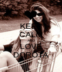 KEEP CALM AND LOVE DOROTA - Personalised Poster A1 size