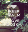 KEEP CALM AND LOVE DOŚKA - Personalised Poster A1 size
