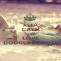 KEEP CALM AND LOVE DOUGLAS BOOTH - Personalised Poster A1 size