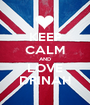 KEEP CALM AND LOVE DRINAH - Personalised Poster A1 size