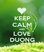 KEEP CALM AND LOVE DUONG - Personalised Poster A1 size