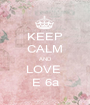 KEEP CALM AND LOVE  E 6a - Personalised Poster A1 size