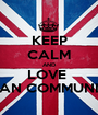 KEEP CALM AND LOVE   EDAN COMMUNITY  - Personalised Poster A1 size