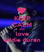 KEEP CALM AND love eddie duran - Personalised Poster A1 size