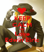 KEEP CALM AND Love Edwin Elric - Personalised Poster A1 size
