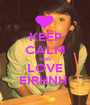 KEEP CALM AND LOVE EIRHNH  - Personalised Poster A1 size