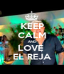 KEEP CALM AND LOVE  EL REJA - Personalised Poster A1 size
