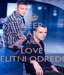 KEEP CALM AND LOVE ELITNI ODREDI - Personalised Poster A1 size