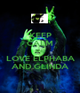 KEEP CALM AND LOVE ELPHABA AND GLINDA - Personalised Poster A1 size