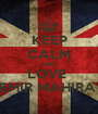 KEEP CALM AND LOVE  EMIR MAHIRA  - Personalised Poster A1 size