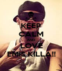 KEEP CALM AND LOVE EMIS KILLA!! - Personalised Poster A1 size