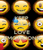KEEP CALM AND LOVE EMOTICIONS - Personalised Poster A1 size