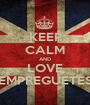 KEEP CALM AND LOVE EMPREGUETES - Personalised Poster A1 size