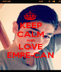 KEEP CALM AND LOVE EMRE-CAN - Personalised Poster A1 size
