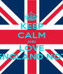 KEEP CALM AND LOVE ENGLAND NOT - Personalised Poster A1 size