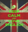 KEEP CALM AND LOVE ENGLISH - Personalised Poster A1 size