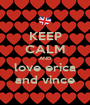 KEEP CALM AND love erica and vince - Personalised Poster A1 size