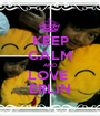 KEEP CALM AND LOVE  ERLIN - Personalised Poster A1 size