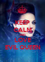 KEEP CALM AND LOVE EVIL QUEEN - Personalised Poster A1 size