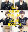 KEEP CALM AND LOVE EXO-M - Personalised Poster A1 size