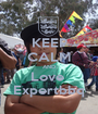 KEEP CALM AND Love  Expertbbq - Personalised Poster A1 size