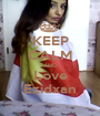 KEEP CALM AND Love Ezidxan - Personalised Poster A1 size