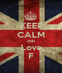 KEEP CALM AND Love F - Personalised Poster A1 size