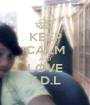 KEEP CALM AND LOVE F.D.L - Personalised Poster A1 size