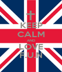 KEEP CALM AND LOVE F.U.N - Personalised Poster A1 size